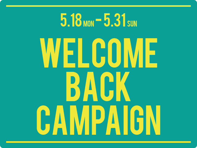 WELCOME BACK CAMPAIGN