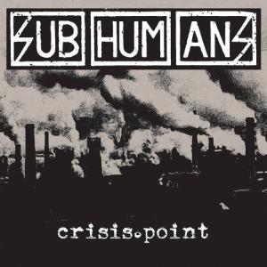 SUBHUMANS『Crisis Point』