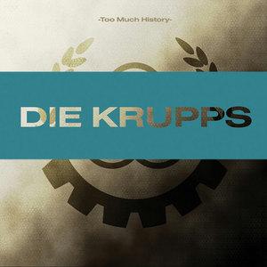 Die Krupps_Too Much History